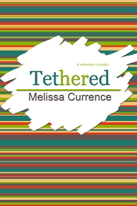 Tethered: A Collection of Poetry